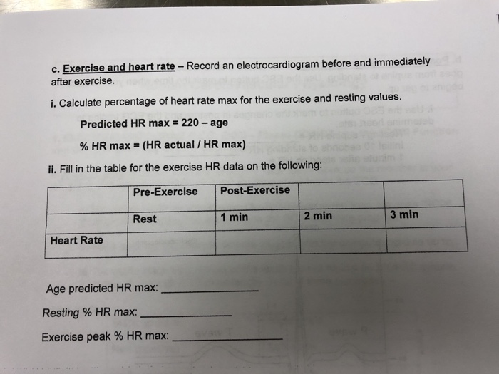 c. Exercise and heart rate - Record an electrocardiogram before and immediately after exercise. i. Calculate percentage of he