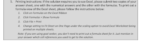 5. Printing Instructions: If the solution requires you to use Excel, please submit two copies of your answer sheet, one with
