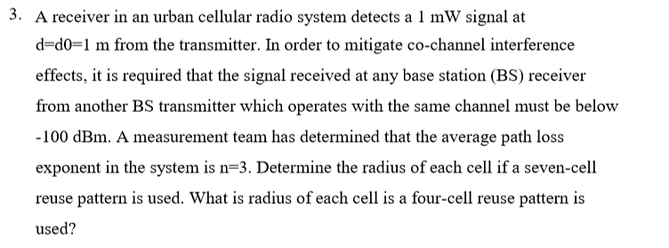 3. A receiver in an urban cellular radio system detects a 1 mW signal at d-d0 1 m from the transmitter. In order to mitigate