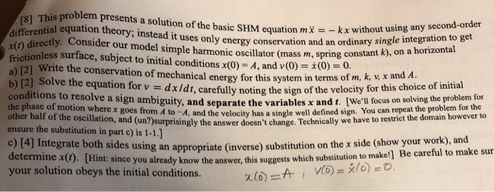 This problem presents a solution of the basic SHM equation m* tial equation theory; instead it uses only energy cons e basic