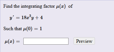 Find the integrating factor μ(z) of such that μ(0)-1 Preview