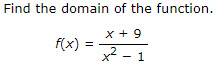 Find the domain of the function. f(x) =
