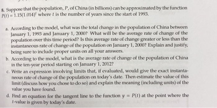 8. Suppose that the population, P, of China (in billions) can be approximated by the function P)5(1.014) where t is the numbe