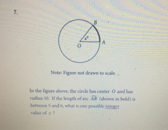7. Note: Figure not drawn to scale. not drawn to scal In the figure above, the circle has center O and has radius 10. If the