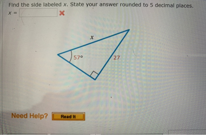 Find the side labeled x. State your answer rounded to 5 decimal places. x= 57° 27 Need Help? Read It