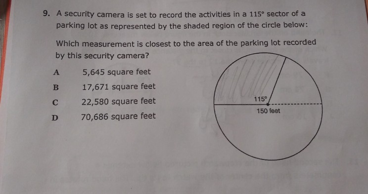 9. A security camera is set to record the activities in a 115° sector of a parking lot as represented by the shaded region of