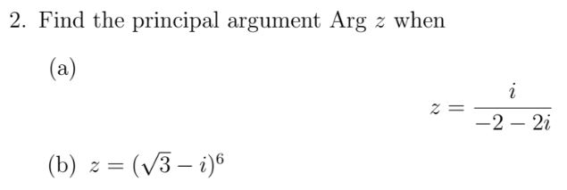 2. Find the principal argument Arg z when 2- 22 (b)(V3-i)6