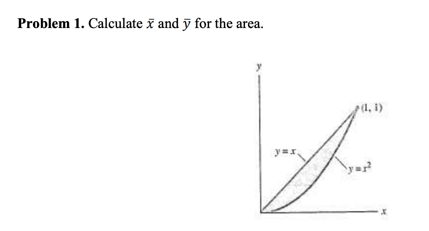 Problem 1. Calculate x and for the area.