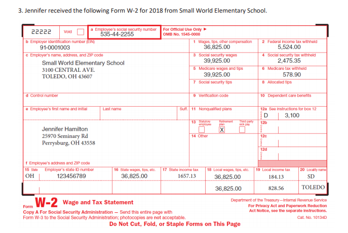 3. Jennifer received the following Form W-2 for 2018 from Small World Elementary School. 22222 | void □|a E 535-44-225ecurity