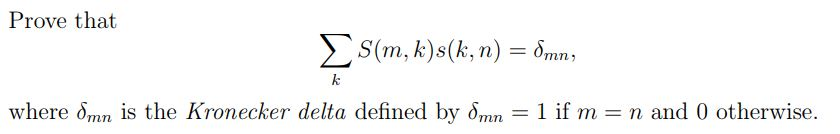 Prove that where Omn is the Kronecker delta defined by δΤηη- 1 if m = n and 0 otherwise.