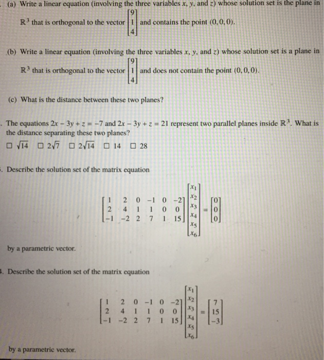 (a) Write a linear equation (involving the three variables x, y, and 2) whose solution set is the plane in R3 that is orthogo
