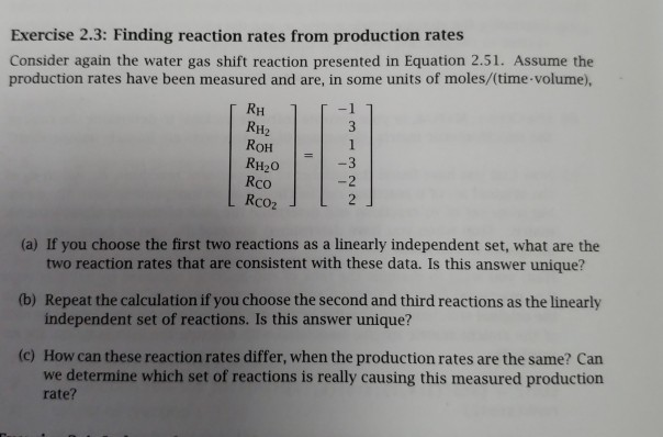 Exercise 2.3: Finding reaction rates from production rates Consider again the water gas shift reaction presented in Equation