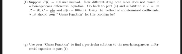 () SupposeEt)100 sint instead. Now differentiating both sides does not result in a homogeneous differential equation. Go back
