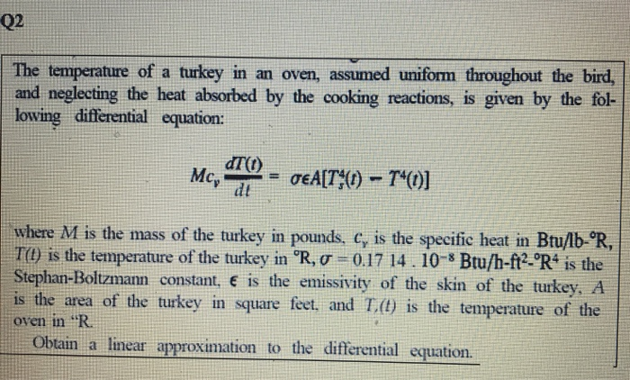 02 The temperature of a turkey in an oven, assumed uniform throughout the bird, and neglecting the heat absorbed by the cooki