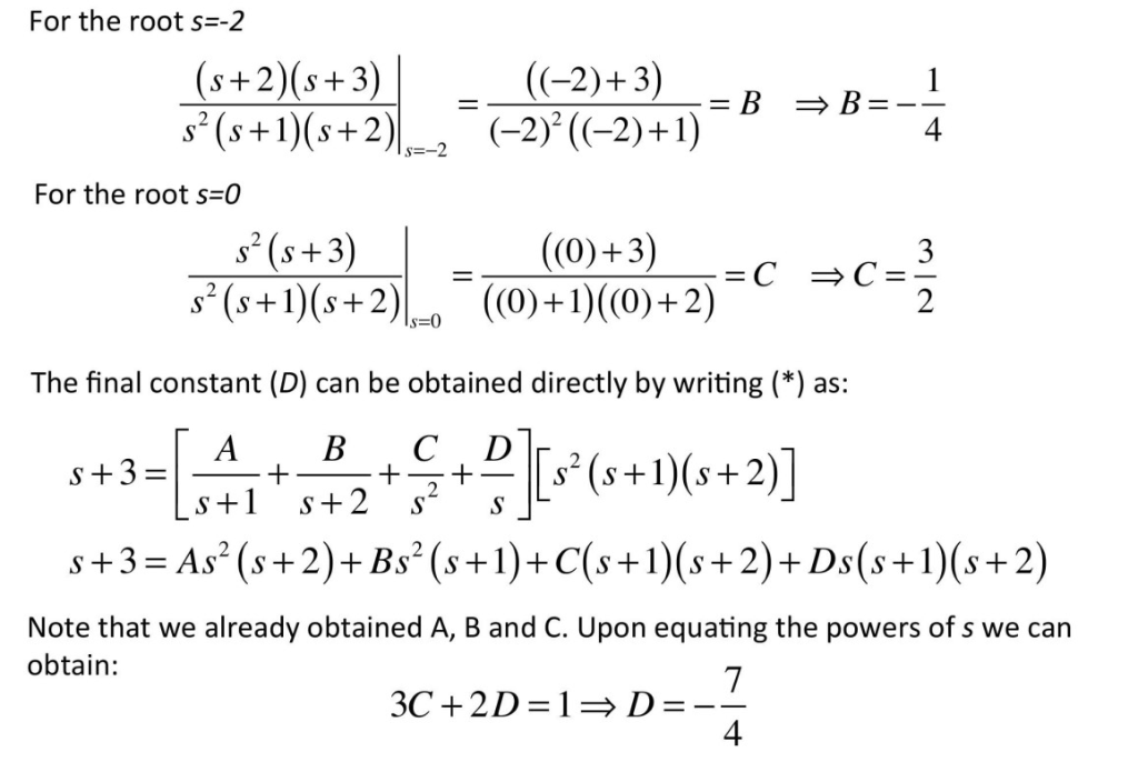 For the root s-2 (s+2)(s+3) 4 For the root s-C s(s+1s+)+ 2 The final constant (D) can be obtained directly by writing (*) as: