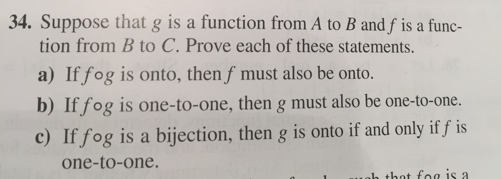 34. Suppose that g is a function from A to B and f is a func- tion from B to C. Prove each of these statements a) If fog is o