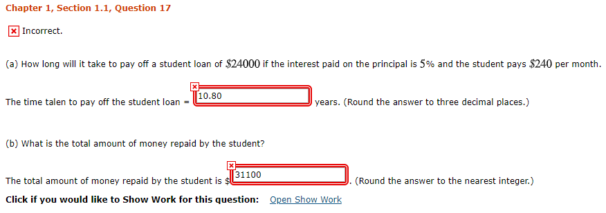 Chapter 1, Section 1.1, Question 17 x Incorrect. (a) How long will it take to pay off a student loan of $24000 if the interes