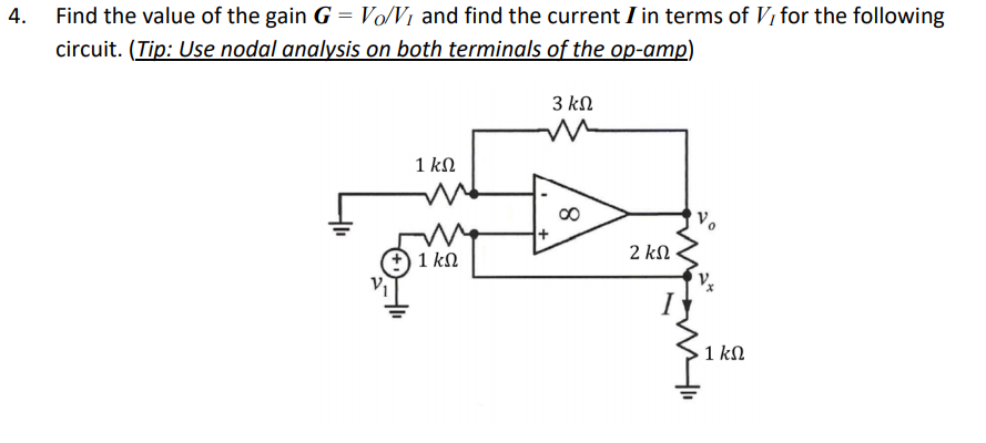 4. Find the value o the gain G VoV and find the current I in terms of V for the following circuit. (Tip: Use nodal analysis on both terminals of the op-amp)