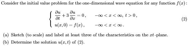 Consider the initial value problem for the one-dimensional wave equation for any function f(x): u +3 at =0, -oo < x < oo, t >