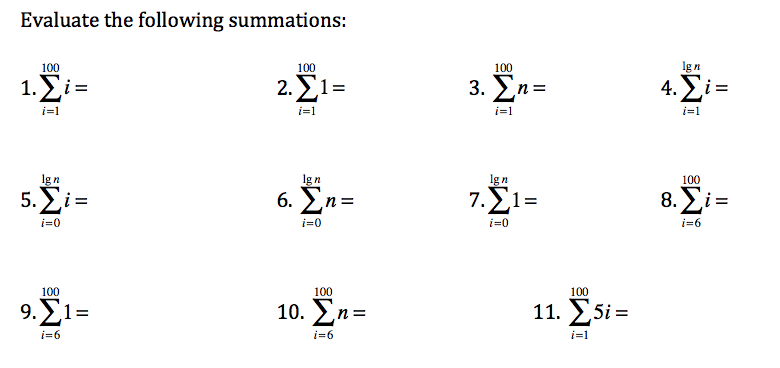Evaluate the following summations 100 4.Σ 100 100 1.Σί i-1 100 gn i 0 100 100 100 10. > n- 9.Σ i 6