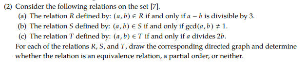 (2) Consider the following relations on the set 171. (a) The relation R defined by: (a, b) R if and only if a-b is divisible