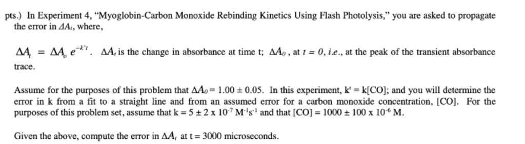 pts.) In Experiment 4, Myoglobin-Carbon Monoxide Rebinding Kinetics Using Flash Photolysis, you are asked to propagate the