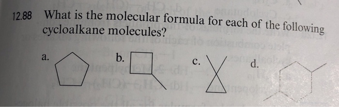 12.88 What is the molecular formula for each of the following cycloalkane molecules? a. b. C. d.