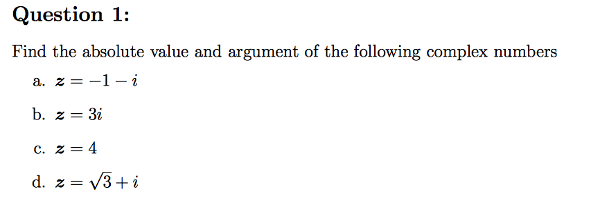 Question 1: Find the absolute value and argument of the following complex numbers