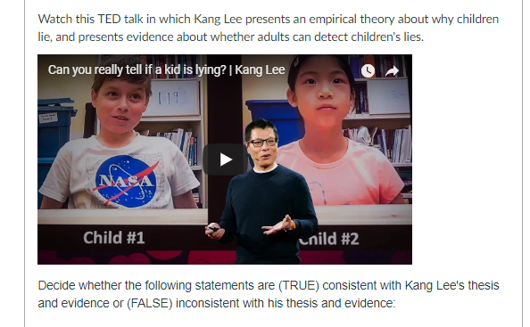 Watch this TED talk in which Kang Lee presents an empirical theory about why children lie, and presents evidence about whethe
