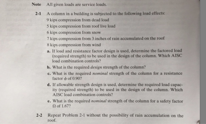 Note All given loads are service loads. A column in a building is subjected to the following load effects: 9 kips compression