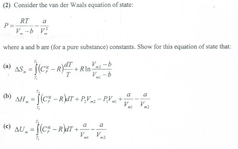 (2) Consider the van der Waals equation of state: RT where a and b are (for a pure substance) constants. Show for this equati