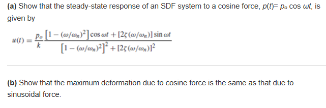 (a) Show that the steady-state response of an SDF system to a cosine force, p(t po cos wt, is given by -(o/on (b) Show that t