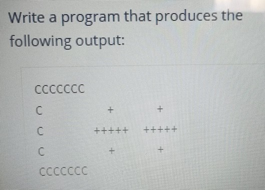 Write a program that produces the following output: ccccceC cccccdc