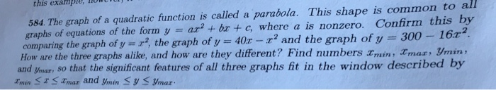 this exampie, iow 584. The graph of a quadratic function is called a parabola. This shape is common to all graphs of equation