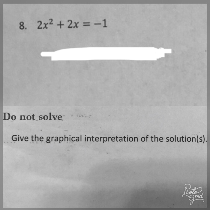 8. 2x22x=-1 Do not solve Give the graphical interpretation of the solution(s).