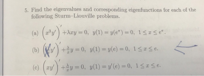 5. Find the eigenvalues and corresponding eigenfunctions for each of the following Sturm-Liouville problems. e) = 0, 1 x e. (