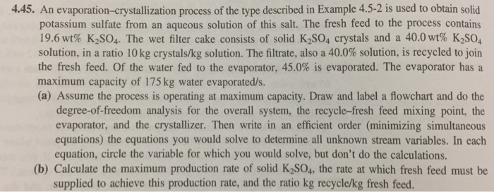 4.45. An evaporation-crystallization process of the type described in Example 4.5-2 is used to obtain solid potassium sulfate