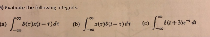 5) Evaluate the following integrals: -00