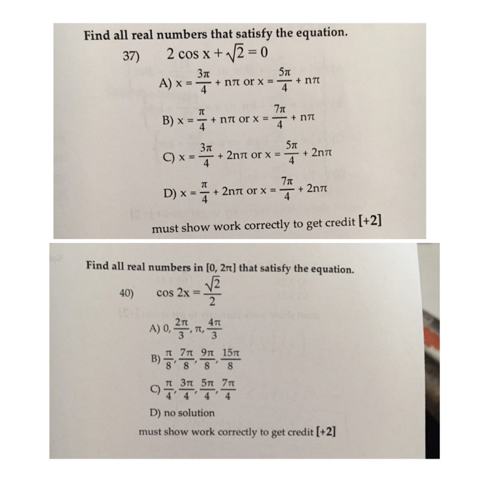 Find all real numbers that satisfy the equation. 2cos x +y2=0 37) 37t 4 3π 4 must show work correctly to get credit [+2] Find