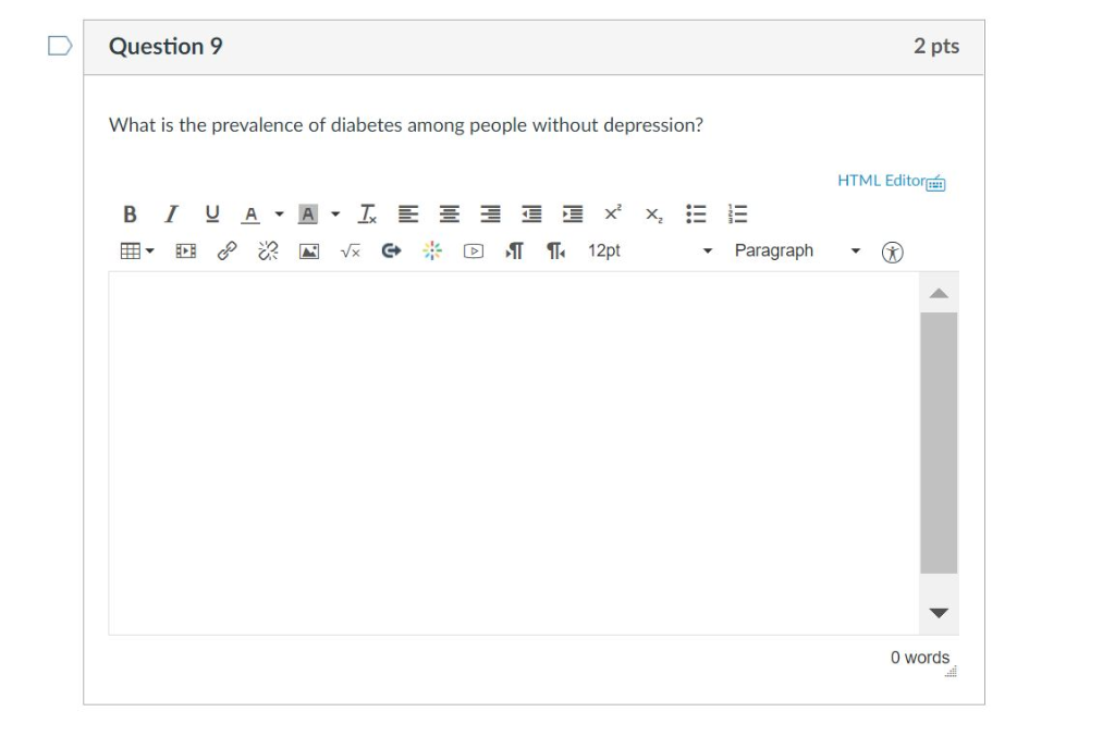 DI Question 2 pts What is the prevalence of diabetes among people without depression? HTML Editor 0 words
