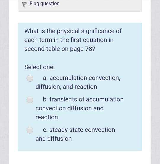 P Flag question What is the physical significance of each term in the first equation in second table on page 78? Select one: