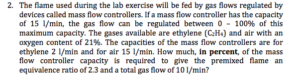 2. The flame used during the lab exercise will be fed by gas flows regulated by devices called mass flow controllers. If a ma