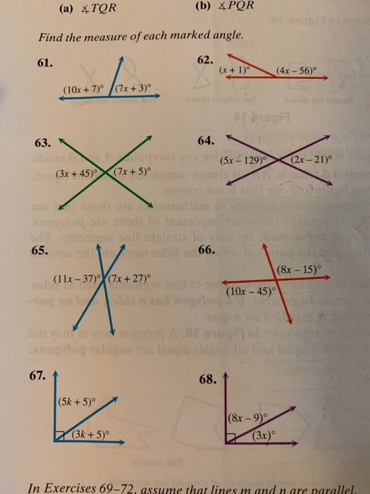 (a) xTQR (b) xPQR Find the measure of each marked angle. 61. x + 1)0(4x-56)° (10x+7)°(7x +3) 63. N (5x - 129)(2x-21)° (3x +45
