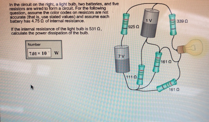In the circuit on the right, a light bulb, two batteries, and five resistors are wired to form a circuit. For the following q