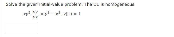 Solve the given initial-value problem. The DE is homogeneous.
