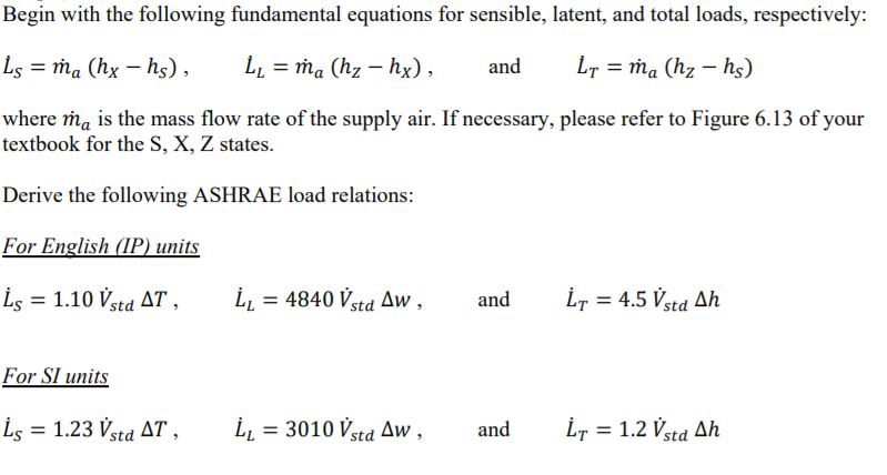 Begin with the following fundamental equations for sensible, latent, and total loads, respectively: Ls = ma (hx-hs) , LL-ma (