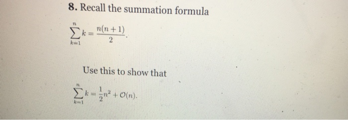 8. Recall the summation formula TI ke1 Use this to show that