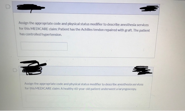 Assign the appropriate code and physical status modifier to describe anesthesia services for this MEDICARE claim: Patient has